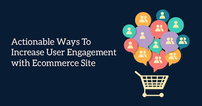 Actionable-Ways-To-Increase-User-Engagement-with-ECommerce-Site