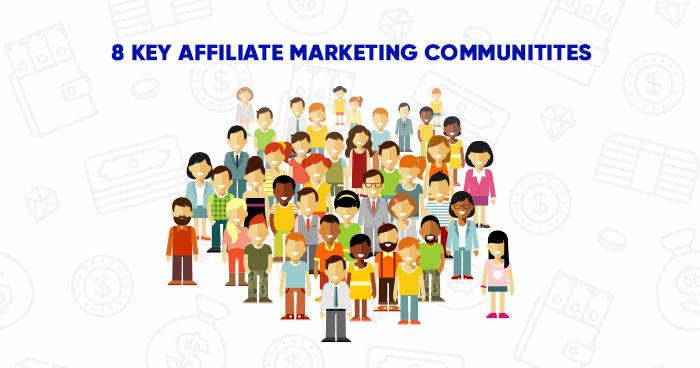8 Affiliate Marketing Communities