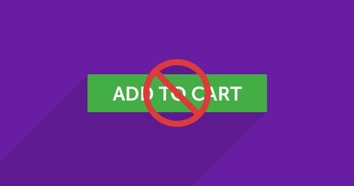 Hide, Remove or Disable Add to Cart Button in WooCommerce Store