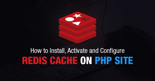 Configuring-Redis-Cache-on-PHP-Site