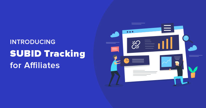 New SubID Tracking Feature New SubID Tracking Feature