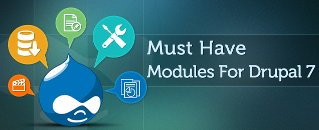 10 Must Have Modules For Drupal 7