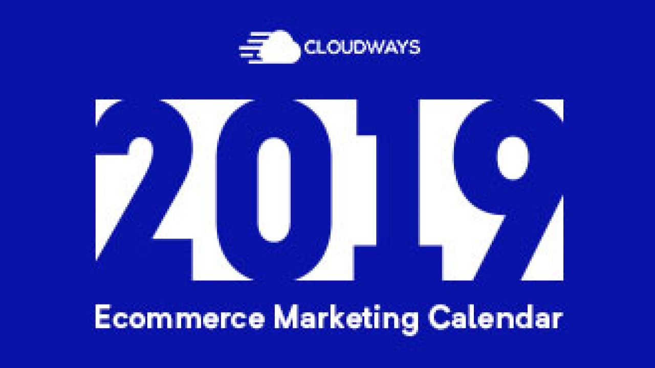 Ecommerce Holiday Marketing Calendar 2019 [Infographics]