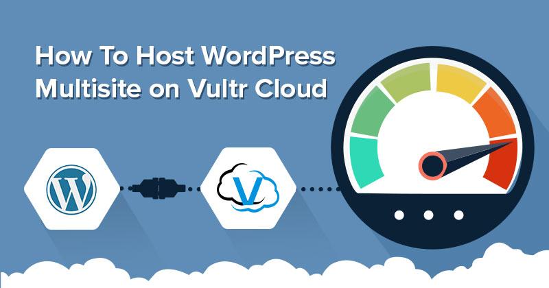 Hosting WordPress Multisite on Vultr