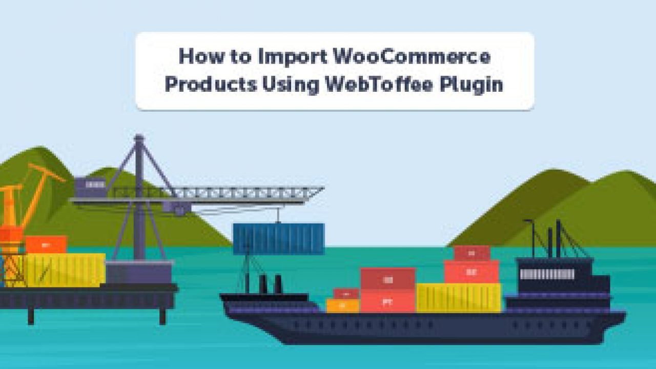 Import WooCommerce Products Using WebToffee Plugin
