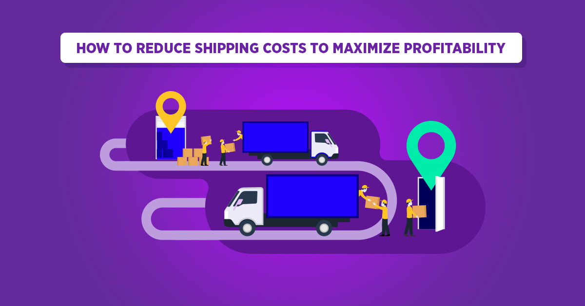 10 Effective Ways to Reduce Shipping Costs to Boost Profits
