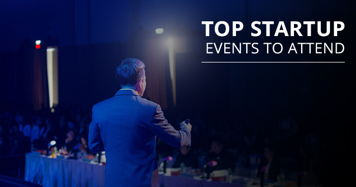 Top Startup Events, Conferences and Meetups