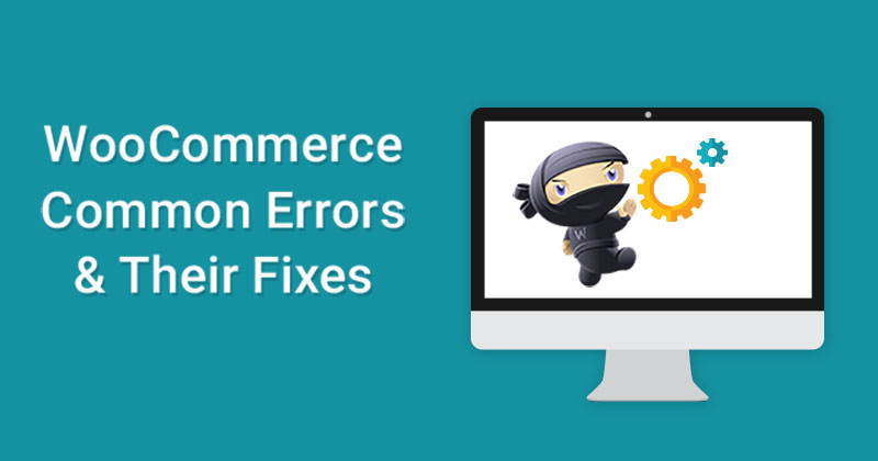 WooCommerce-Common-Errors-and-Their-Fixes