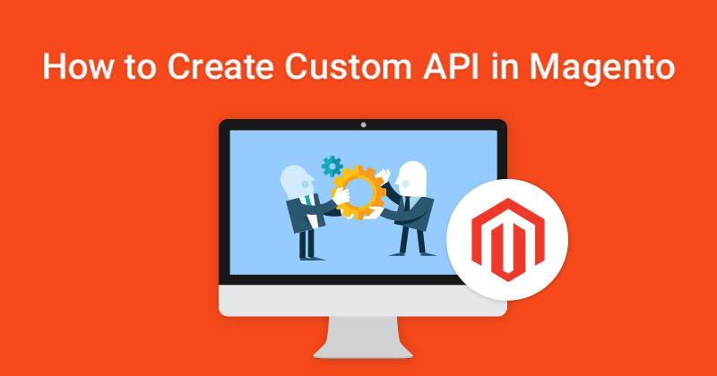 How to Create Magento Custom API