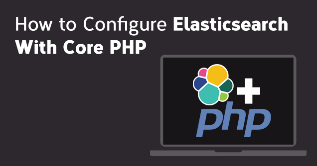 A Quick Guide to Using Elasticsearch in PHP Websites