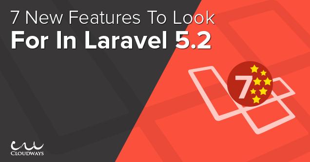 7 Key Laravel 5.2 New Features & Improvements