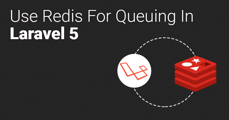How to Use Redis For Queuing in Laravel 5