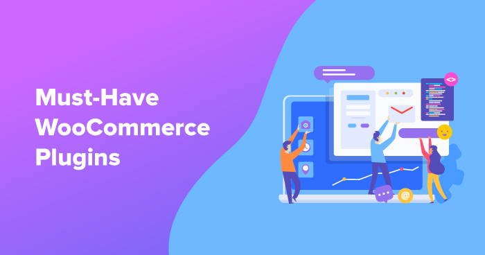must have woocommerce plugins