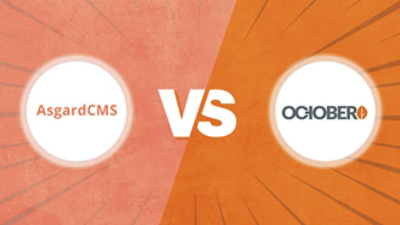 Clash Between Top Laravel CMS: OctoberCMS VS AsgardCMS