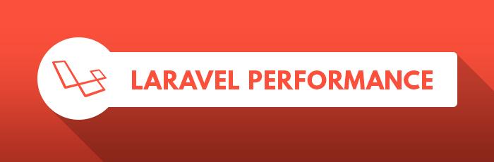 Laravel Performance