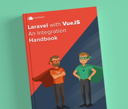 Laravel with VueJS An Integration Handbook